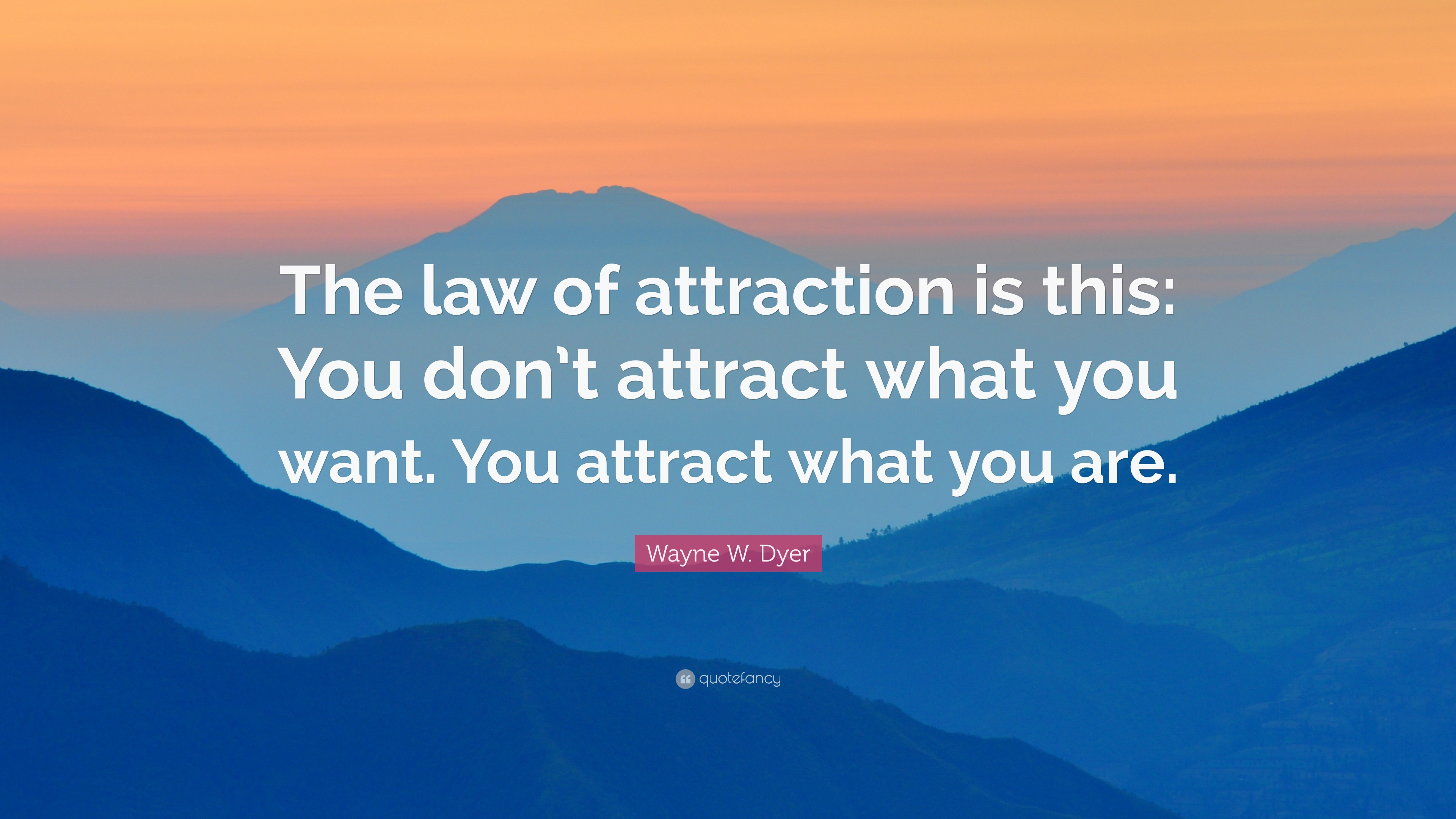 436172-Wayne-W-Dyer-Quote-The-law-of-attraction-is-this-You-don-t-attract
